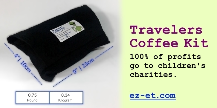 Travelers Coffee Kit - 100% of profits to children's charities.